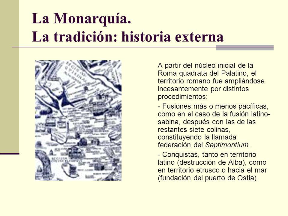 La Monarquía. La tradición: historia externa