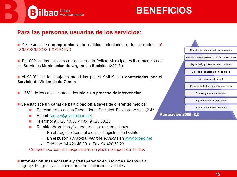 BENEFICIOS Para las personas usuarias de los servicios: