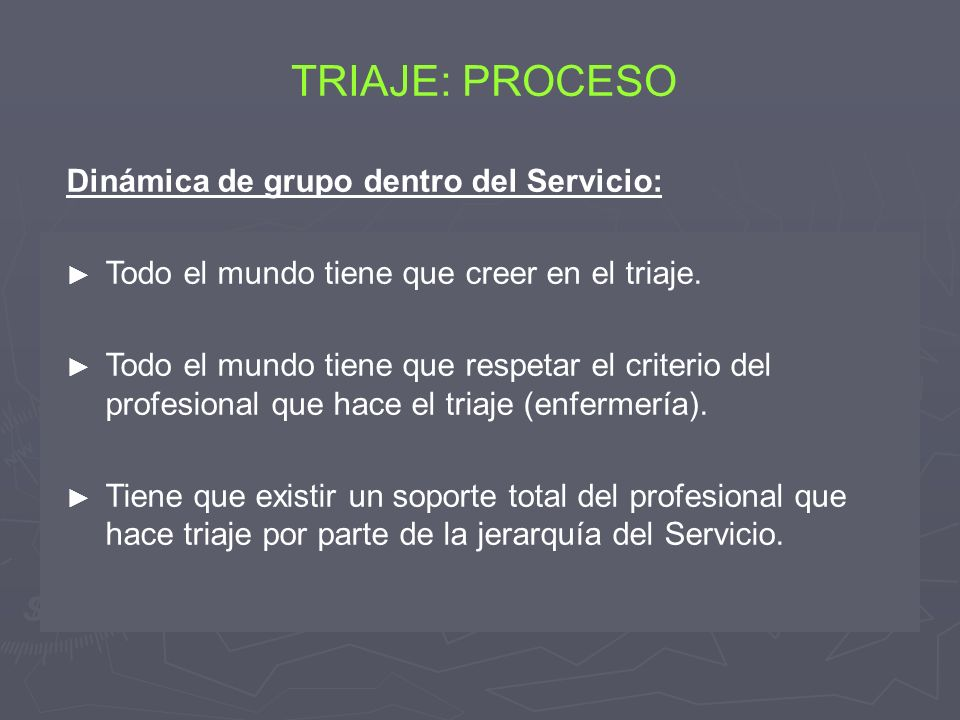TRIAJE: PROCESO Dinámica de grupo dentro del Servicio: