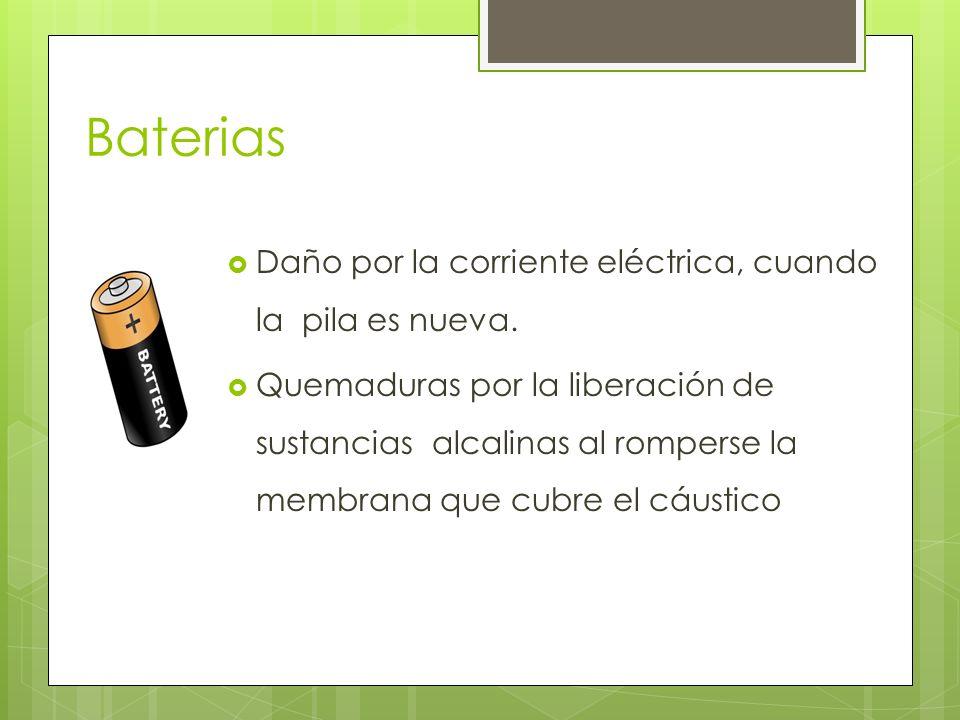 Baterias Daño por la corriente eléctrica, cuando la pila es nueva.