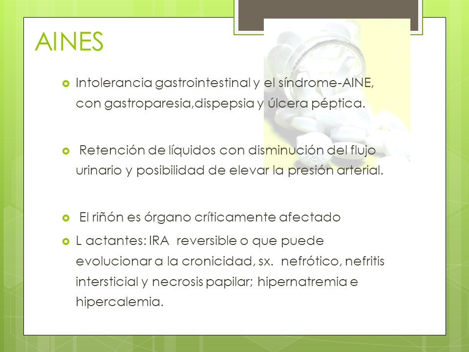 AINESIntolerancia gastrointestinal y el síndrome-AINE, con gastroparesia,dispepsia y úlcera péptica.