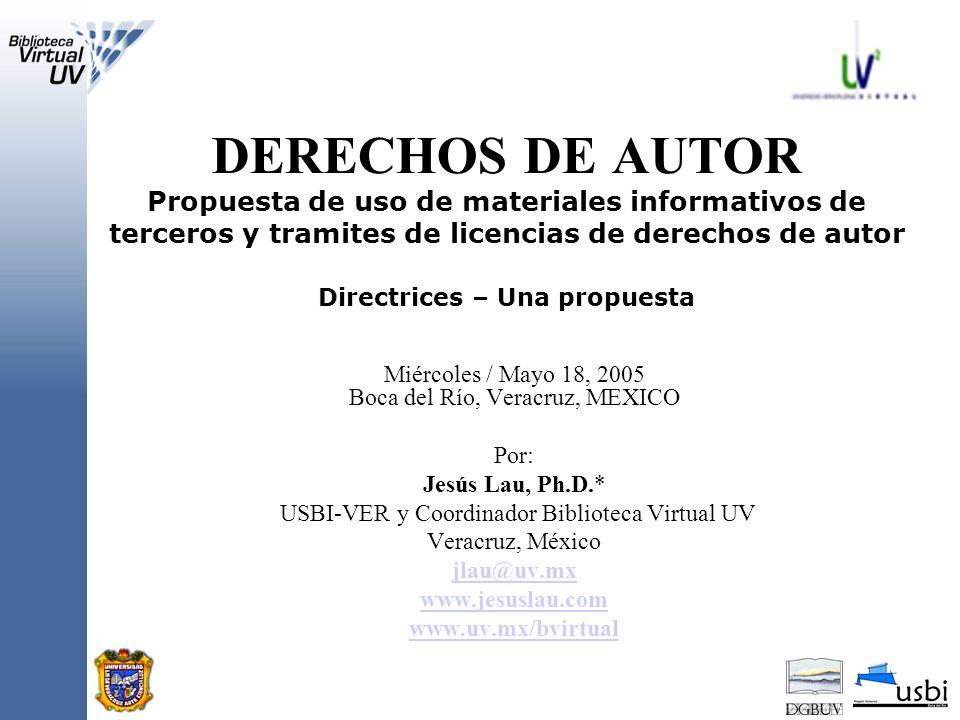 DERECHOS DE AUTOR Propuesta de uso de materiales informativos de terceros y tramites de licencias de derechos de autor Directrices – Una propuesta