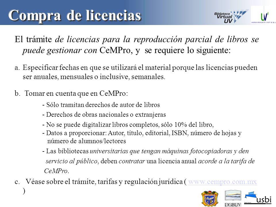 Compra de licencias El trámite de licencias para la reproducción parcial de libros se puede gestionar con CeMPro, y se requiere lo siguiente:
