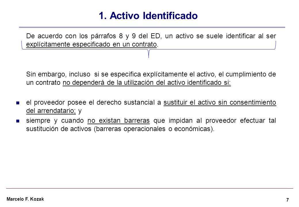 1. Activo Identificado De acuerdo con los párrafos 8 y 9 del ED, un activo se suele identificar al ser explícitamente especificado en un contrato.