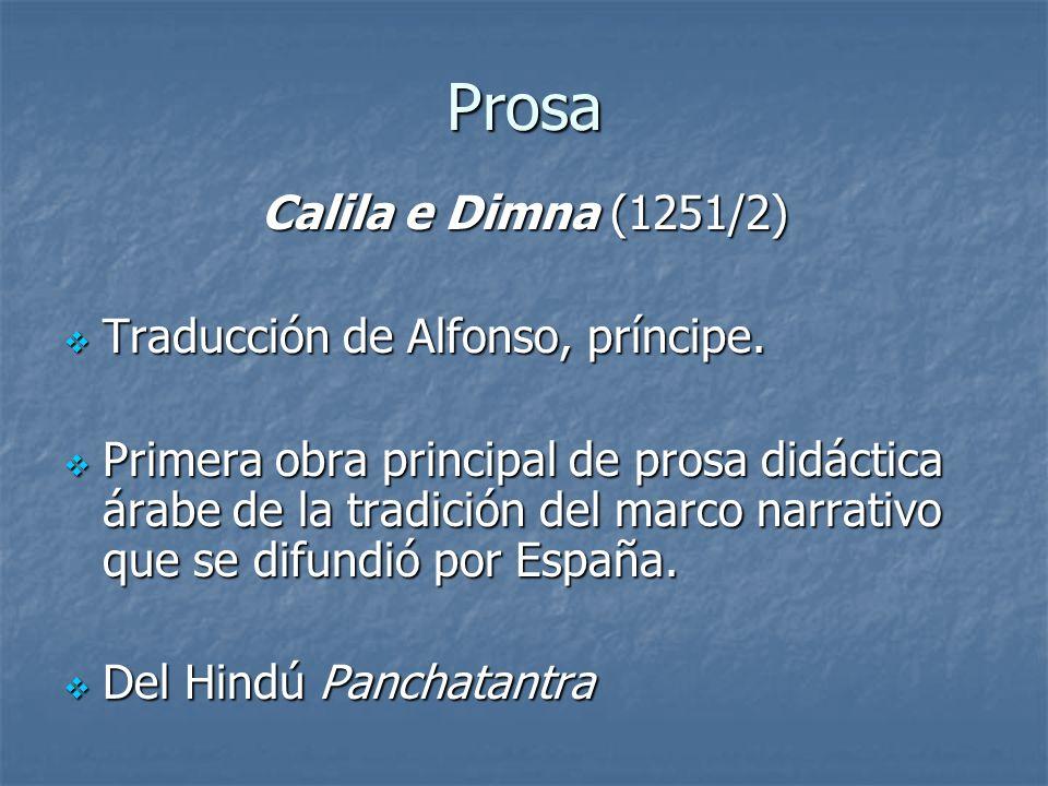 Prosa Calila e Dimna (1251/2) Traducción de Alfonso, príncipe.