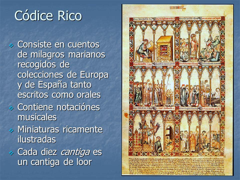 Códice Rico Consiste en cuentos de milagros marianos recogidos de colecciones de Europa y de España tanto escritos como orales.