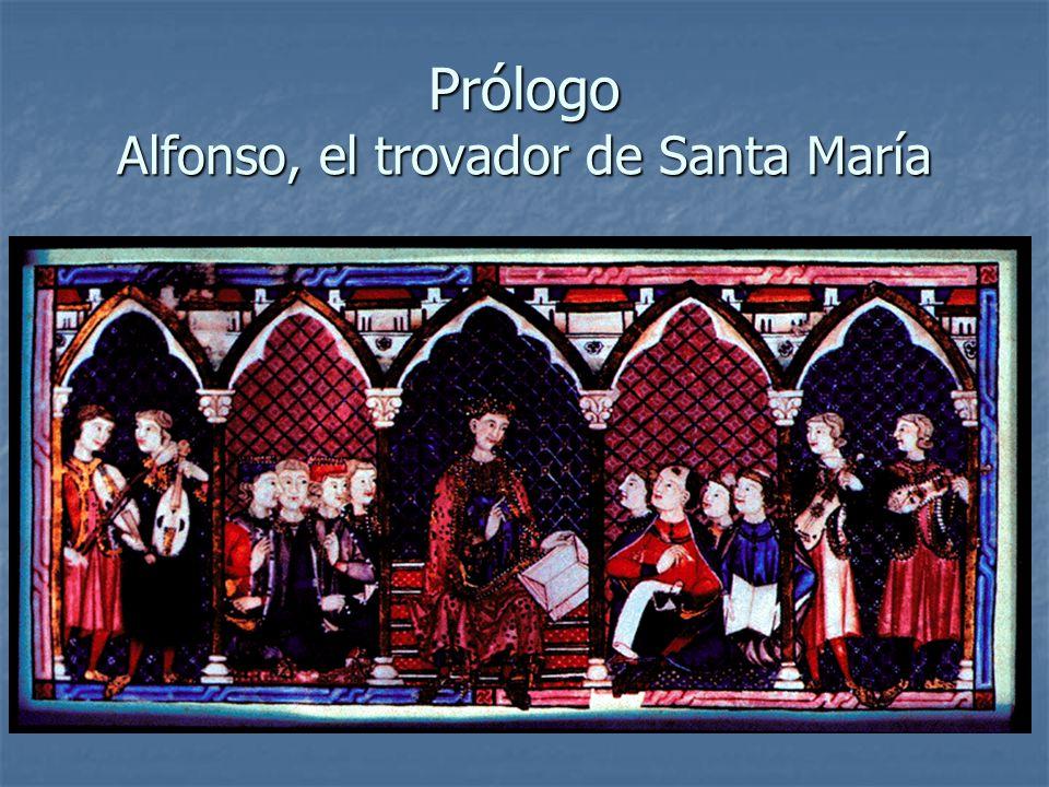 Prólogo Alfonso, el trovador de Santa María