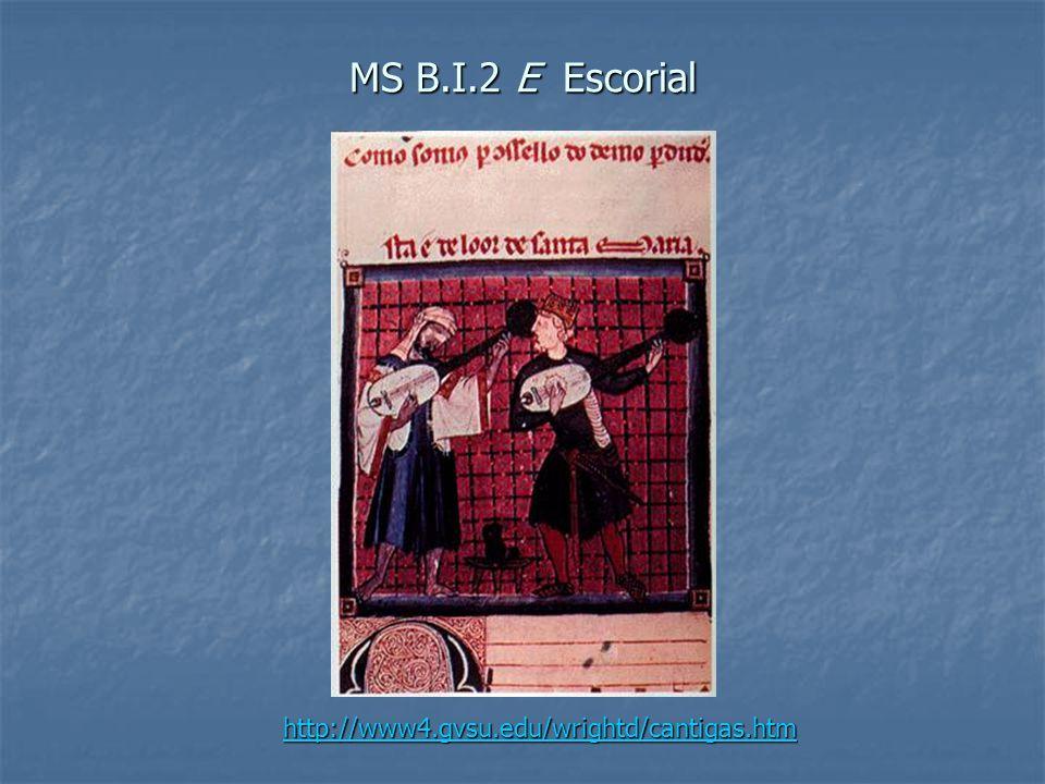 MS B.I.2 E Escorial http://www4.gvsu.edu/wrightd/cantigas.htm