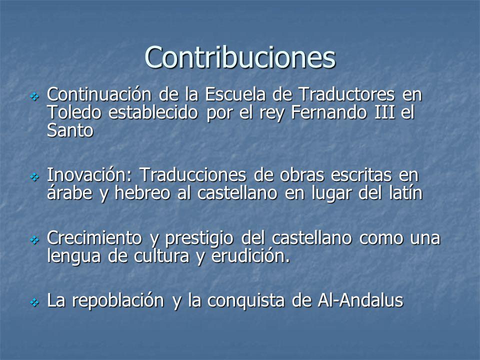Contribuciones Continuación de la Escuela de Traductores en Toledo establecido por el rey Fernando III el Santo.