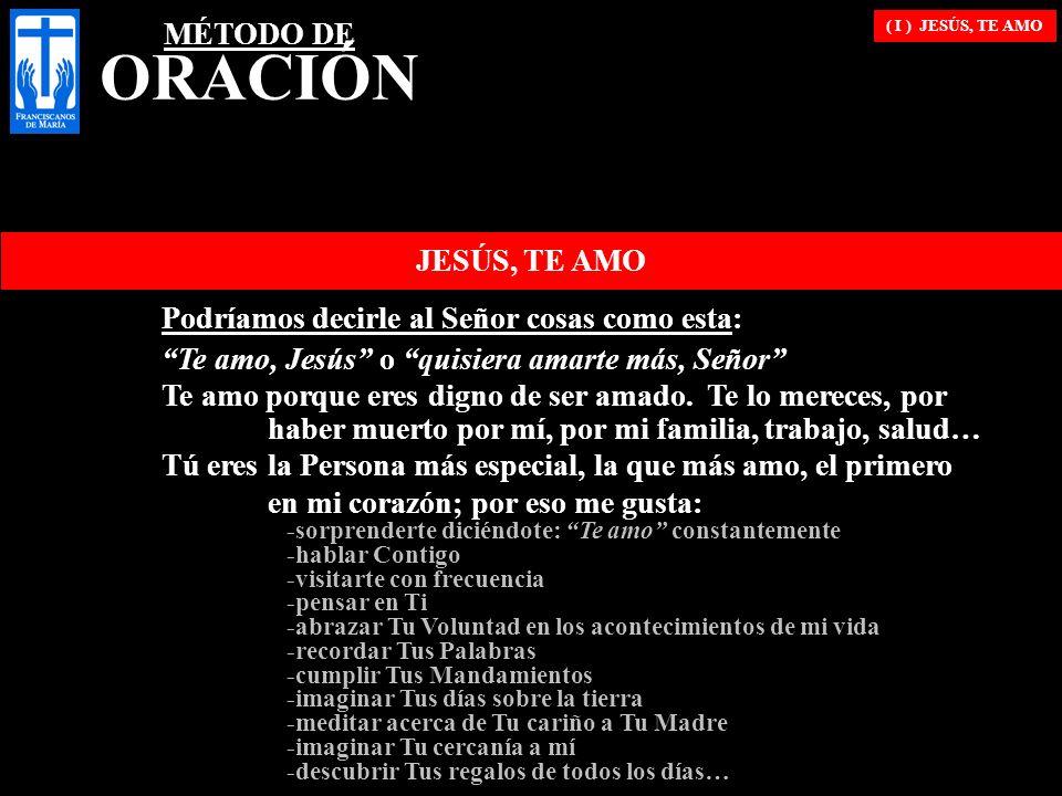 MÉTODO DE ORACIÓN JESÚS, TE AMO