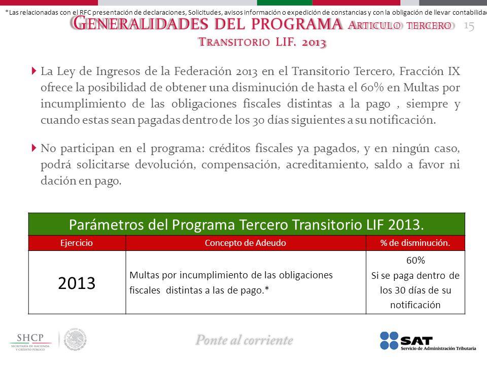 Generalidades del programa Articulo tercero Transitorio LIF. 2013