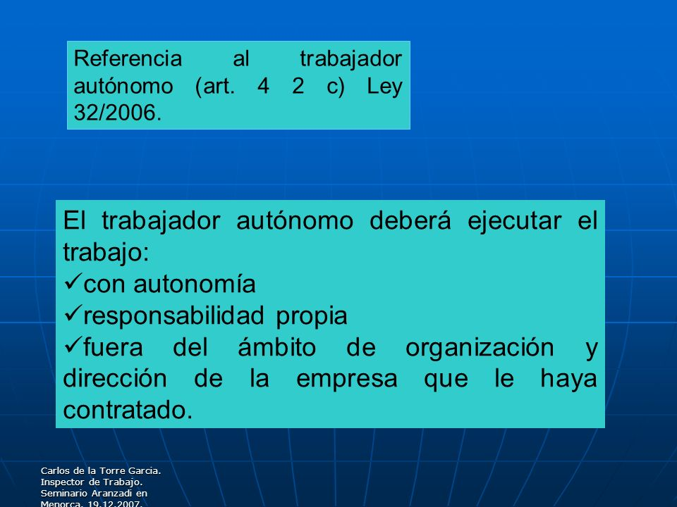 El trabajador autónomo deberá ejecutar el trabajo: con autonomía