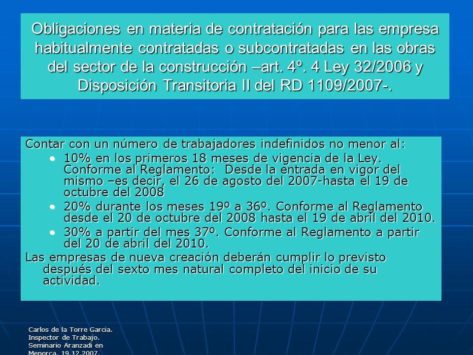 Obligaciones en materia de contratación para las empresa habitualmente contratadas o subcontratadas en las obras del sector de la construcción –art. 4º. 4 Ley 32/2006 y Disposición Transitoria II del RD 1109/2007-.