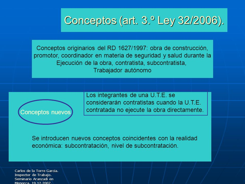 Conceptos (art. 3.º Ley 32/2006). Conceptos originarios del RD 1627/1997: obra de construcción,