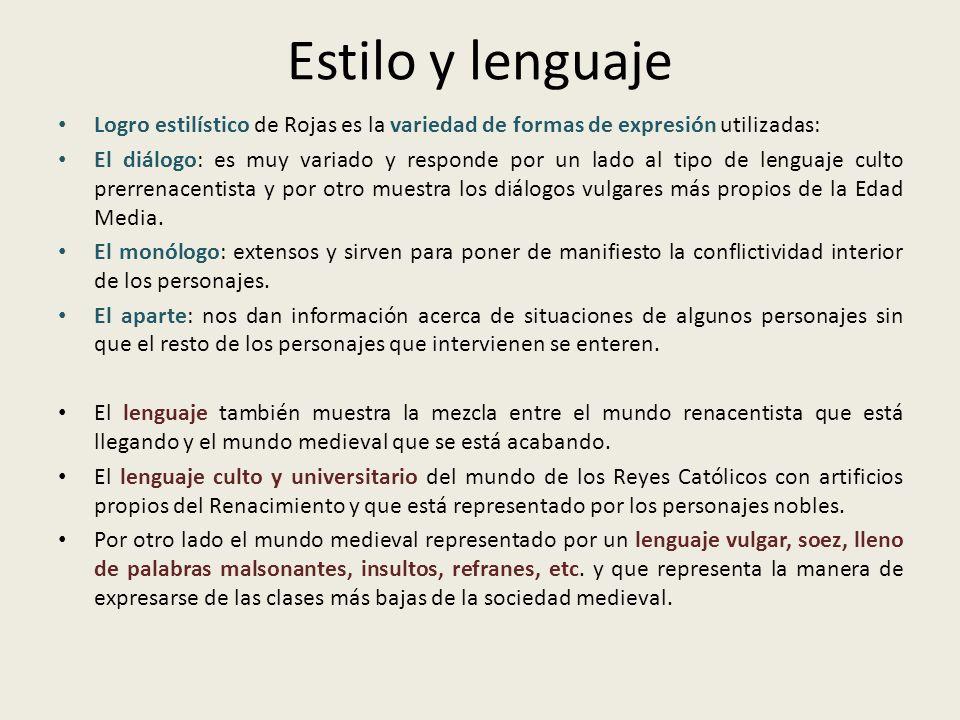 Estilo y lenguajeLogro estilístico de Rojas es la variedad de formas de expresión utilizadas: