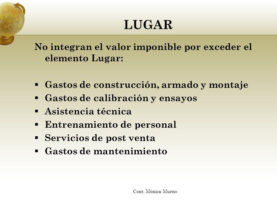 LUGAR No integran el valor imponible por exceder el elemento Lugar: