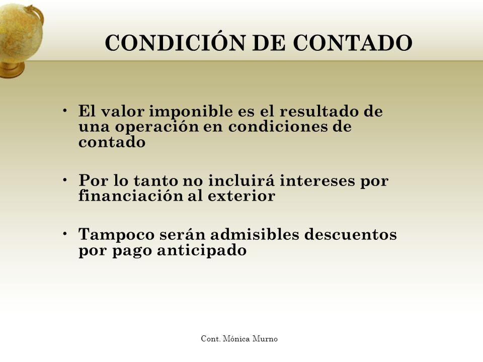 CONDICIÓN DE CONTADO El valor imponible es el resultado de una operación en condiciones de contado.