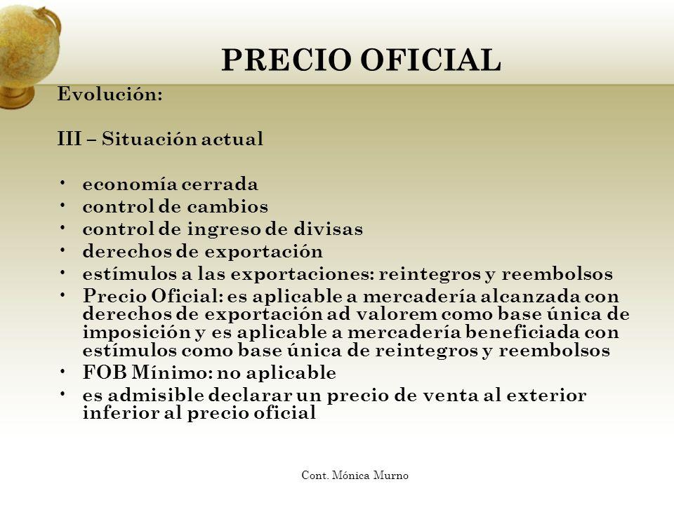 PRECIO OFICIAL Evolución: III – Situación actual economía cerrada