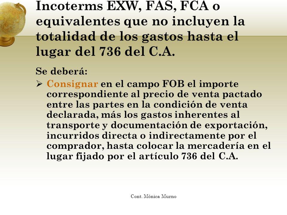 Incoterms EXW, FAS, FCA o equivalentes que no incluyen la totalidad de los gastos hasta el lugar del 736 del C.A.