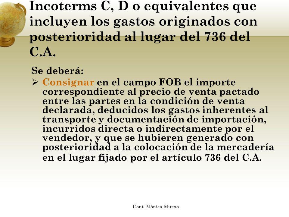 Incoterms C, D o equivalentes que incluyen los gastos originados con posterioridad al lugar del 736 del C.A.
