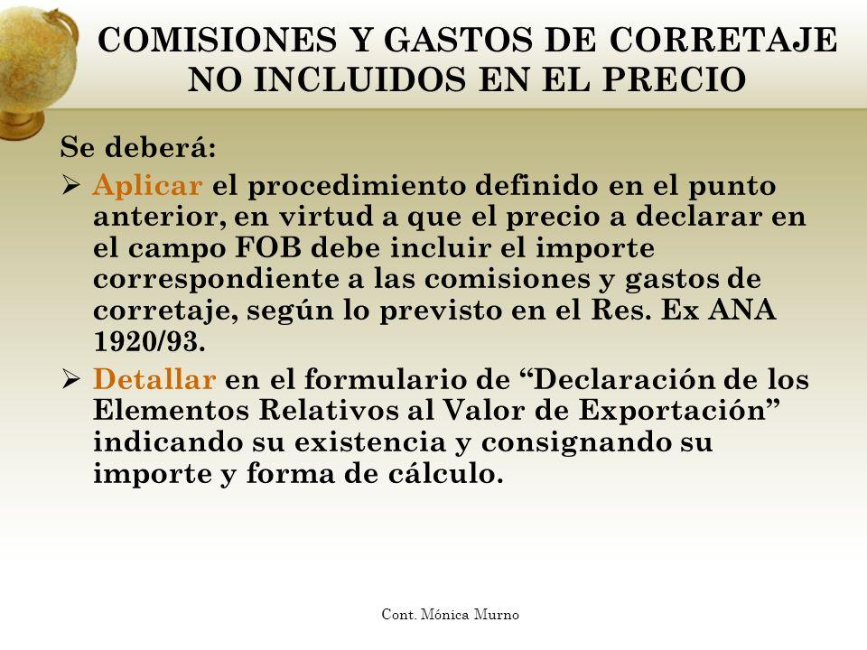 COMISIONES Y GASTOS DE CORRETAJE NO INCLUIDOS EN EL PRECIO