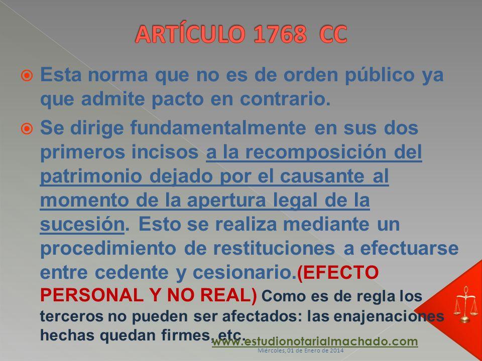 ARTÍCULO 1768 CC Esta norma que no es de orden público ya que admite pacto en contrario.