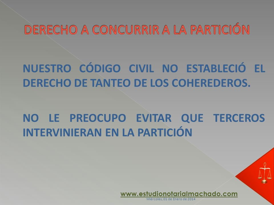DERECHO A CONCURRIR A LA PARTICIÓN