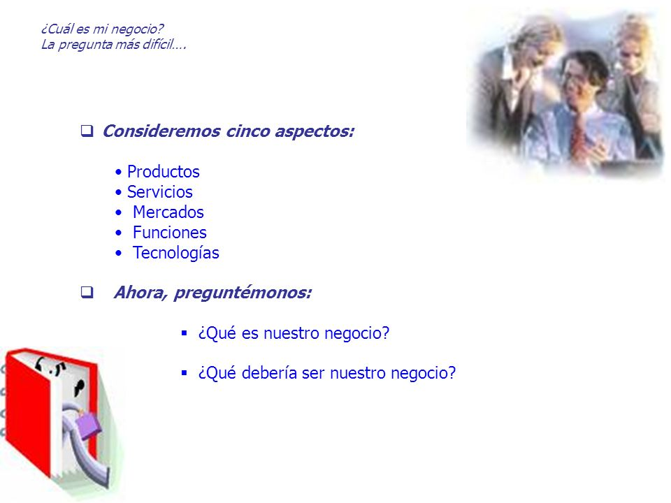 Consideremos cinco aspectos: Productos Servicios Mercados Funciones