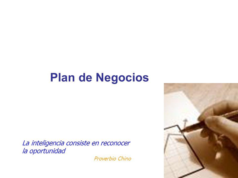 Plan de Negocios La inteligencia consiste en reconocer la oportunidad