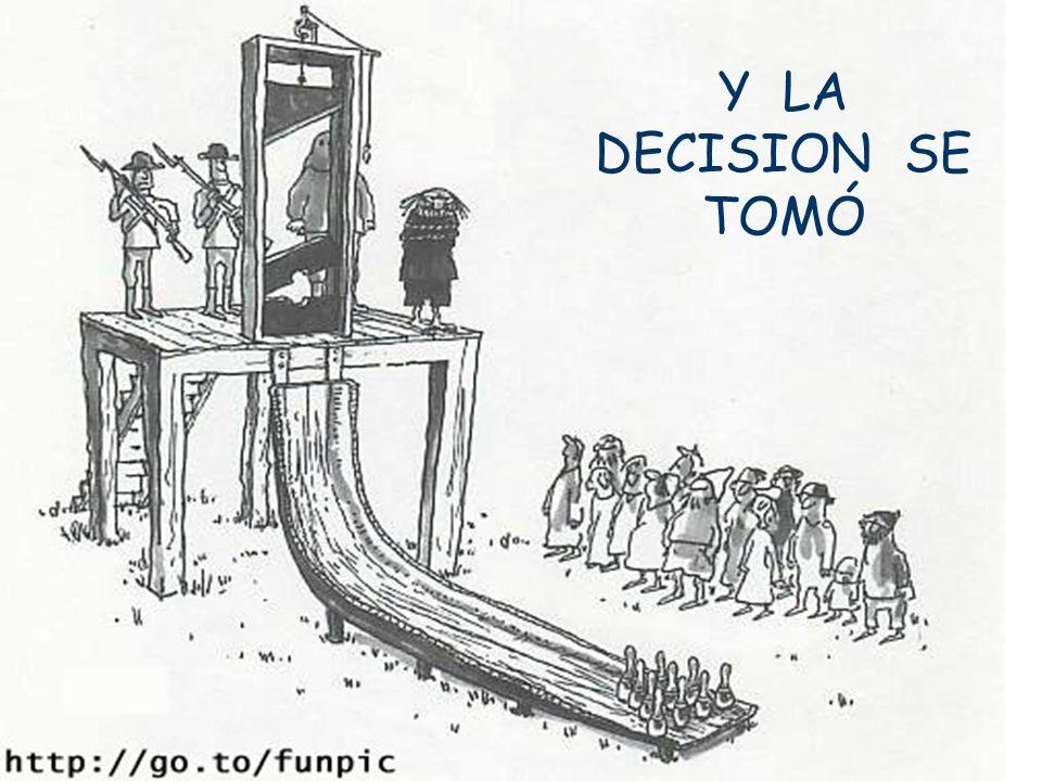 Y LA DECISION SE TOMÓ