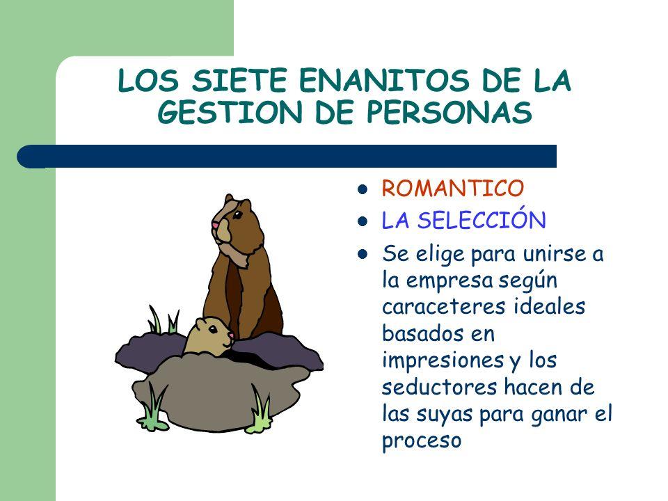 LOS SIETE ENANITOS DE LA GESTION DE PERSONAS