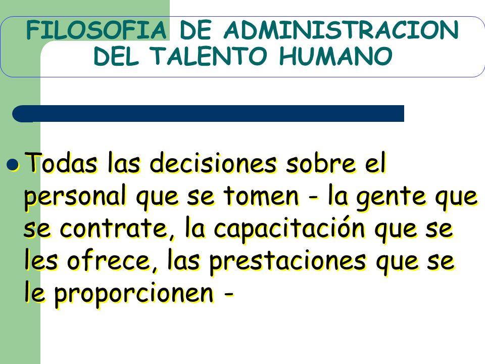FILOSOFIA DE ADMINISTRACION DEL TALENTO HUMANO