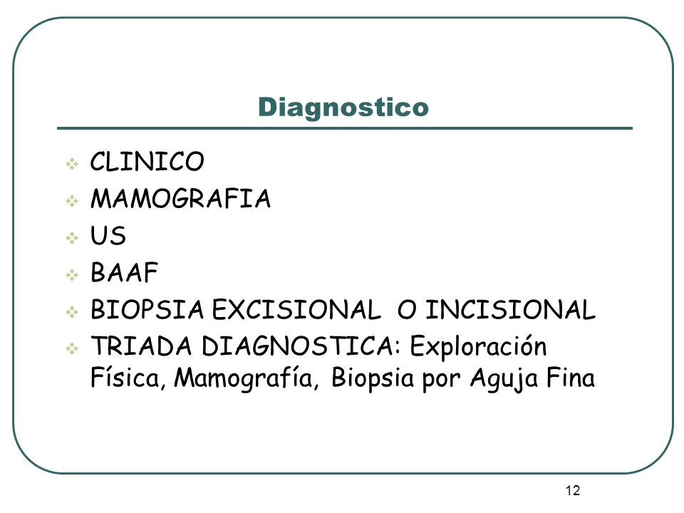 Diagnostico CLINICO MAMOGRAFIA US BAAF BIOPSIA EXCISIONAL O INCISIONAL