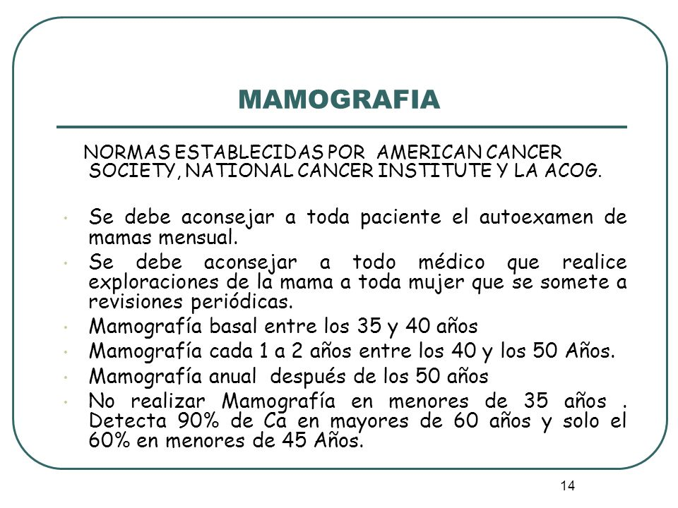 MAMOGRAFIA NORMAS ESTABLECIDAS POR AMERICAN CANCER SOCIETY, NATIONAL CANCER INSTITUTE Y LA ACOG.