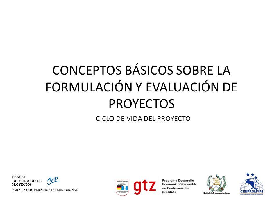 CONCEPTOS BÁSICOS SOBRE LA FORMULACIÓN Y EVALUACIÓN DE PROYECTOS