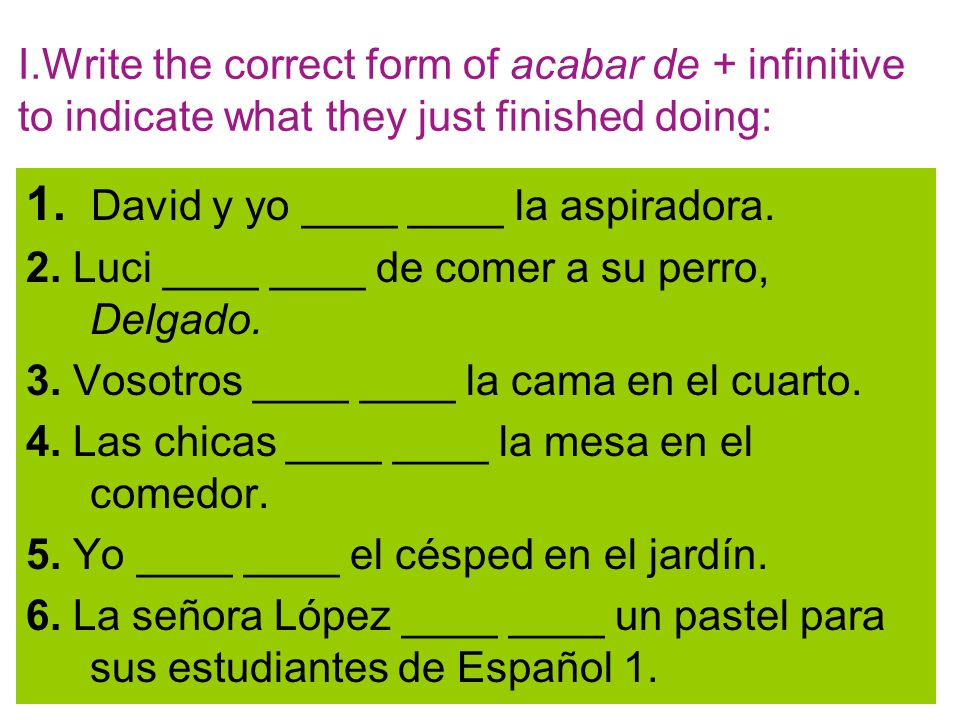 1. David y yo ____ ____ la aspiradora.