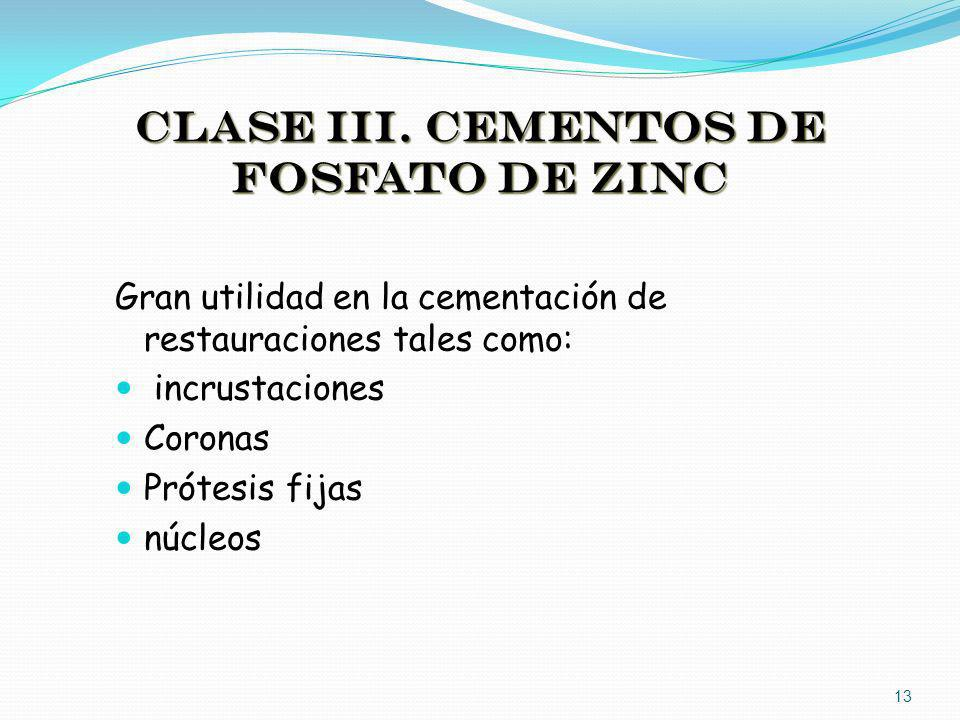 CLASE III. CEMENTOS DE FOSFATO DE ZINC