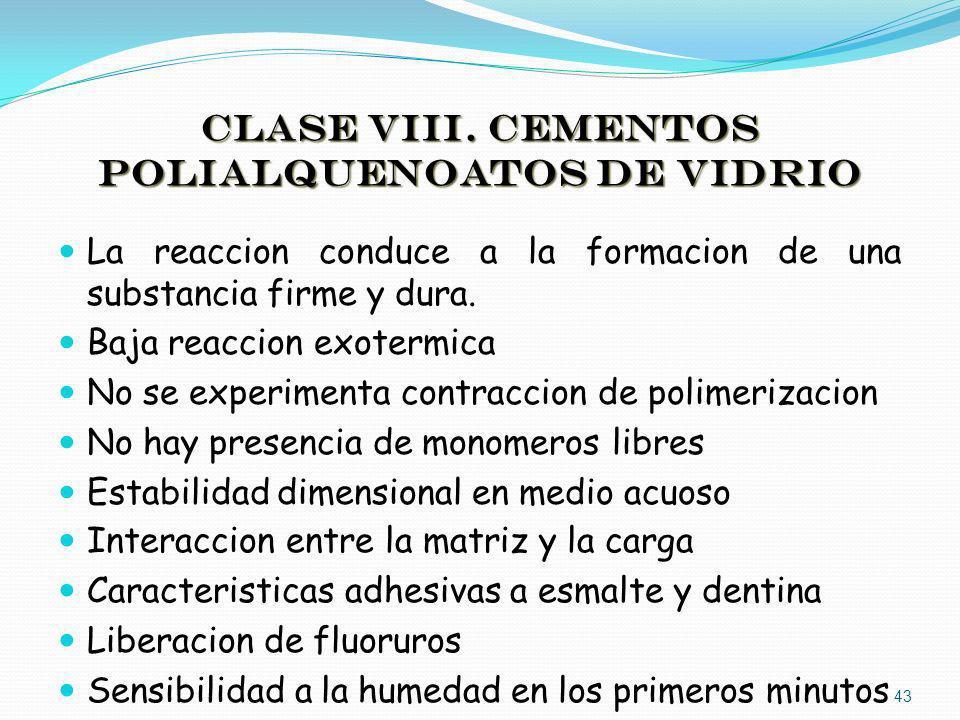 CLASE VIII. CEMENTOS POLIALQUENOATOS DE VIDRIO