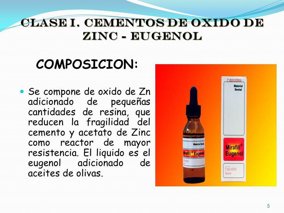 CLASE I. CEMENTOS DE OXIDO DE ZINC - EUGENOL