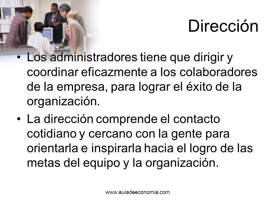 DirecciónLos administradores tiene que dirigir y coordinar eficazmente a los colaboradores de la empresa, para lograr el éxito de la organización.