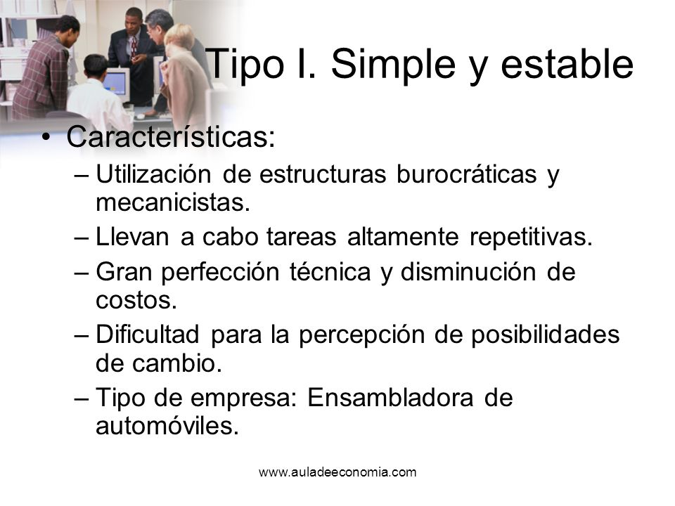 Tipo I. Simple y estable Características: