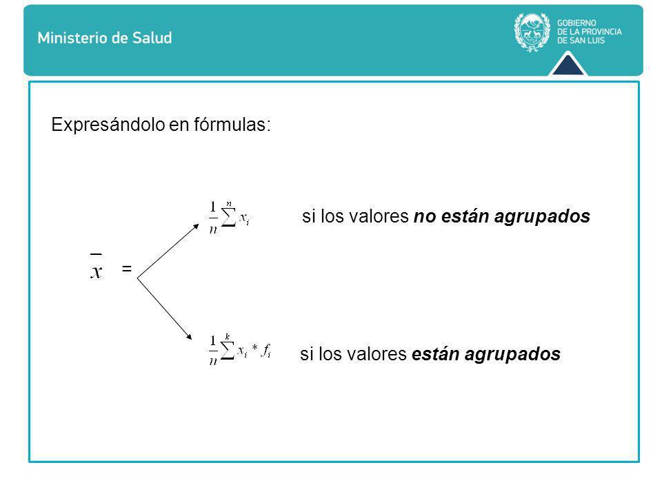 Expresándolo en fórmulas: