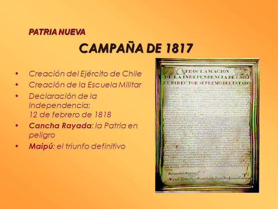 CAMPAÑA DE 1817 PATRIA NUEVA Creación del Ejército de Chile