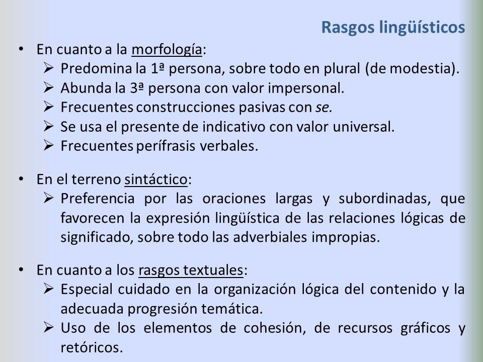 Rasgos lingüísticos En cuanto a la morfología: