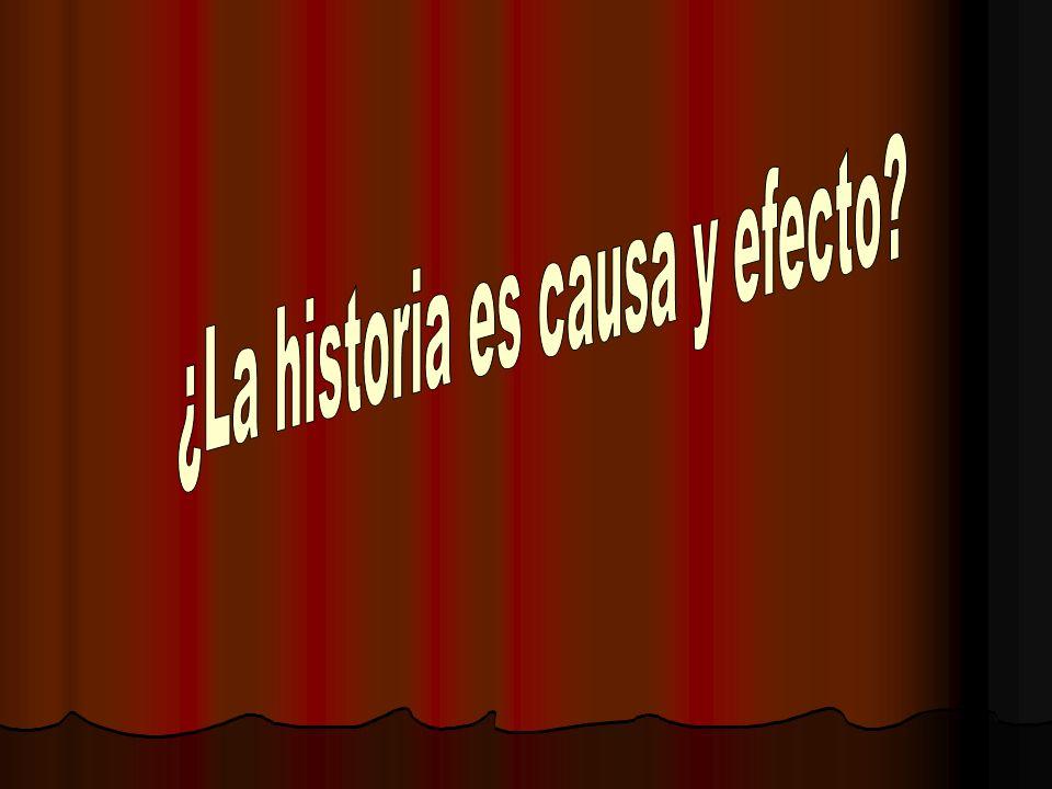 ¿La historia es causa y efecto