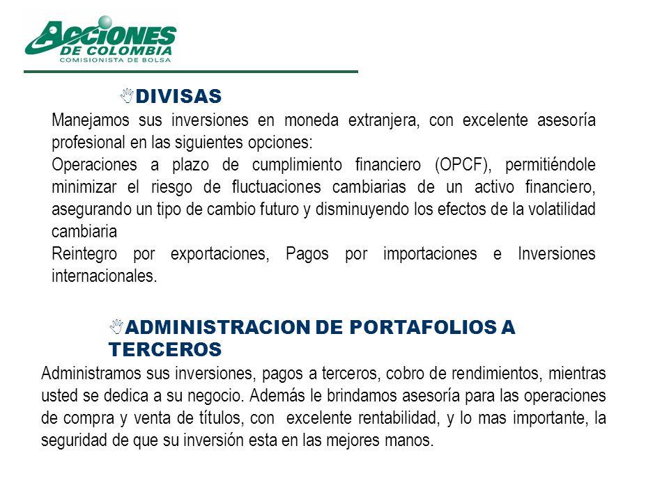DIVISAS Manejamos sus inversiones en moneda extranjera, con excelente asesoría profesional en las siguientes opciones: