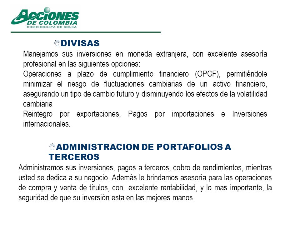 DIVISASManejamos sus inversiones en moneda extranjera, con excelente asesoría profesional en las siguientes opciones: