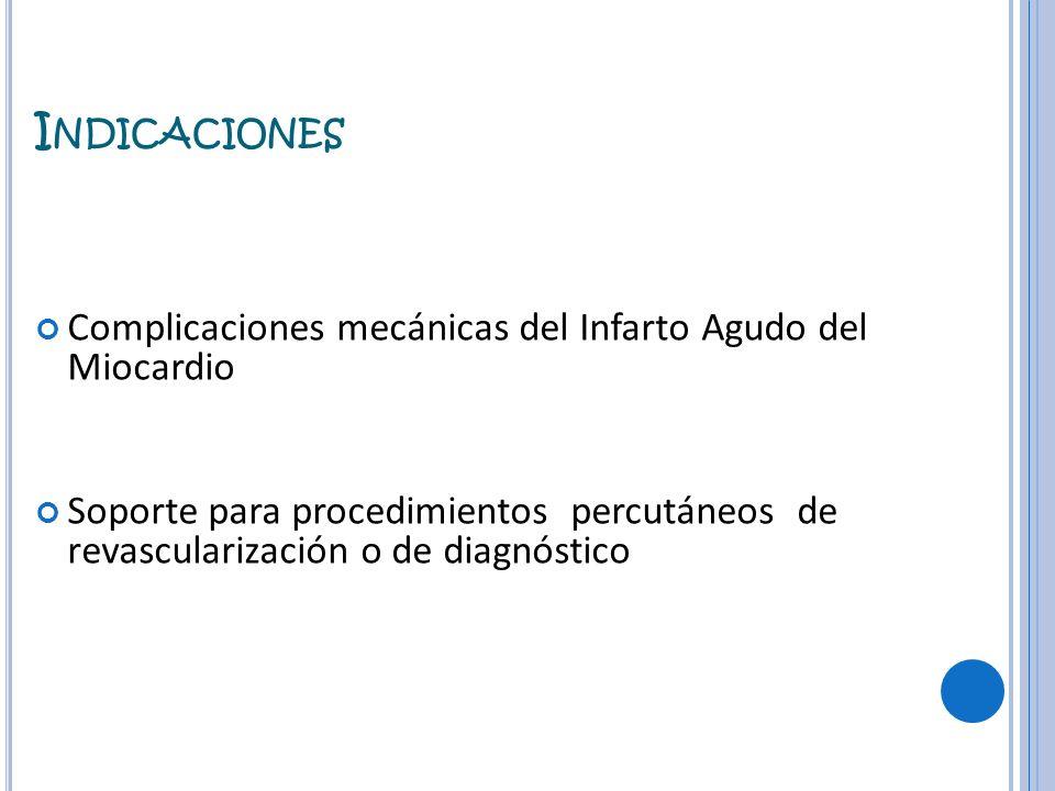 Indicaciones Complicaciones mecánicas del Infarto Agudo del Miocardio