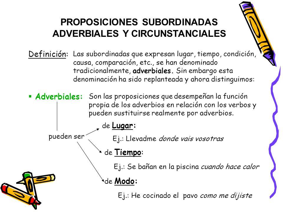 PROPOSICIONES SUBORDINADAS ADVERBIALES Y CIRCUNSTANCIALES