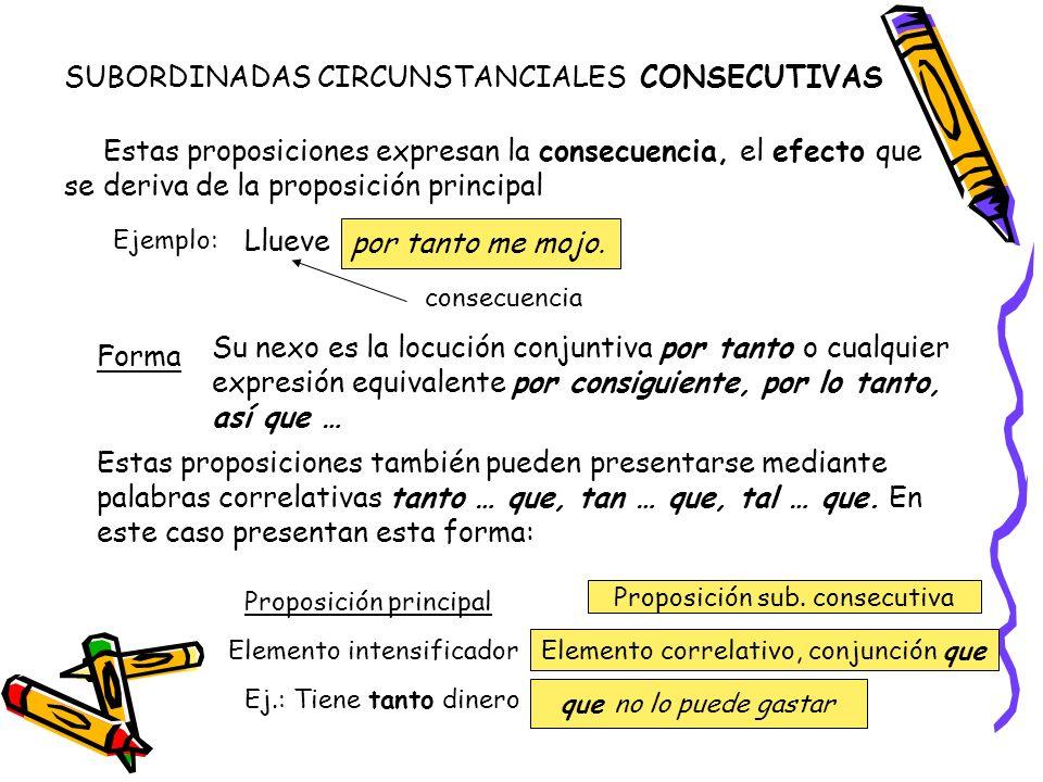 SUBORDINADAS CIRCUNSTANCIALES CONSECUTIVAS